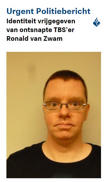 Identiteit vrijgegeven van ontsnapte TBS'er Ronald van Zwam